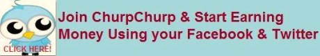 Join ChurpChurp and Earn Money using Facebook and Twitter